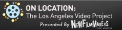Call For Submissions! On Location: The Los Angeles Video Project - What is Your LA?