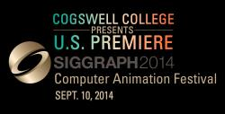 Cogswell College to Present U.S. Premiere of Siggraph 2014\'s Computer Animation Festival on Sept. 10 in Silicon Valley