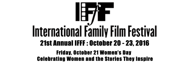 21st annual International Family Film Festival (IFFF)
