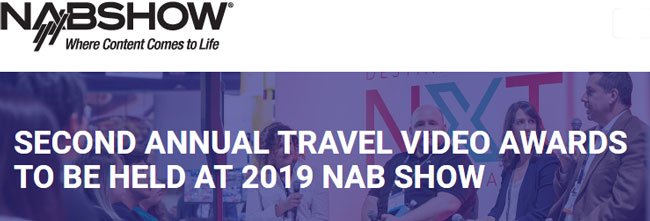 Second Annual Travel Video Awards to be Held at 2019 NAB Show