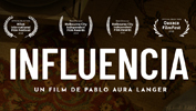 "Mexican Feature Film Influencia is Awarded ""Best International Feature"" at the Las Vegas IFSC"